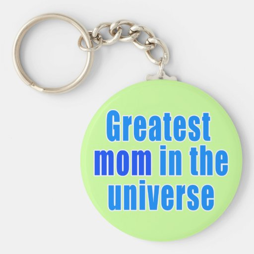 Greatest Mom in the Universe Key Chain