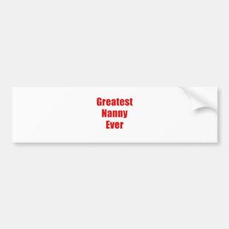 Greatest Nanny Ever Bumper Sticker