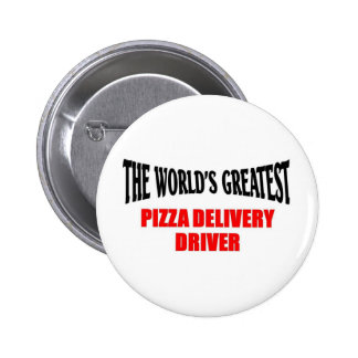 Greatest Pizza Delivery Driver 2 Inch Round Button