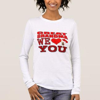 Greatgrandma We Love You Long Sleeve T-Shirt