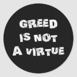 GREED is NOT a Virtue Round Sticker
