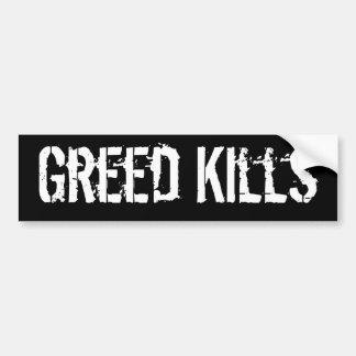 Greed Kills Bumper Sticker