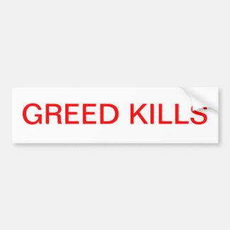 Greed Kills . Bumper Sticker