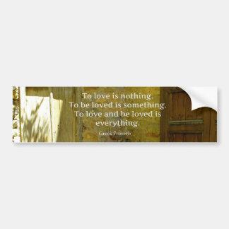 Greek Proverb about love Bumper Sticker