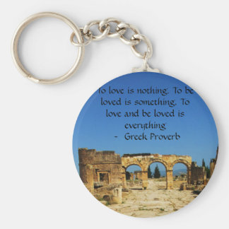 Greek Proverb about love Keychain