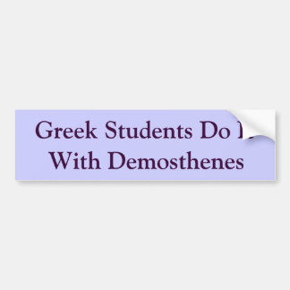 Greek Students and Demosthenes Bumper Sticker