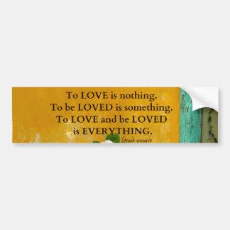 greekproverbInspirational Love quote Greek Proverb Bumper Sticker