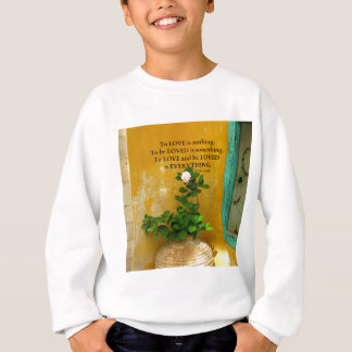 greekproverbInspirational Love quote Greek Proverb Sweatshirt
