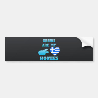 Greeks are my Homies Bumper Sticker
