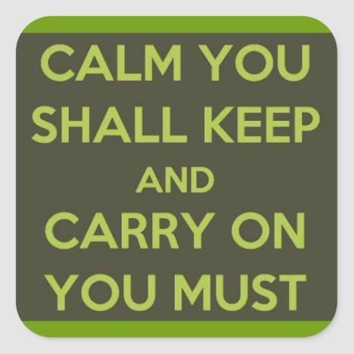 GREEN ALIEN CALM YOU SHALL KEEP CARRY ON YOU MUST STICKERS