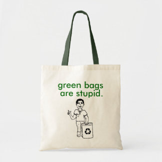 green bags are stupid.