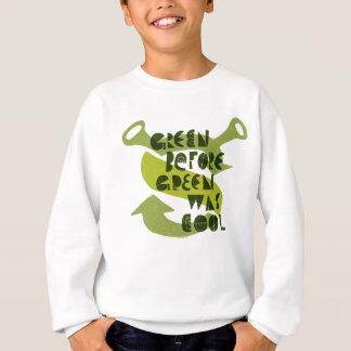 Green Before Green Was Cool Sweatshirt