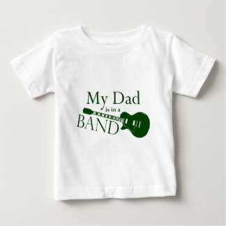 Green Dad is in a Band Baby T-Shirt