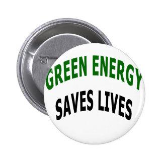Green Energy Saves Lives Pin