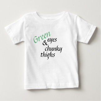 Green Eyes and Chunky Thighs Baby T-Shirt