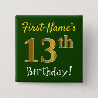 Green, Faux Gold 13th Birthday, With Custom Name 2 Inch Square Button