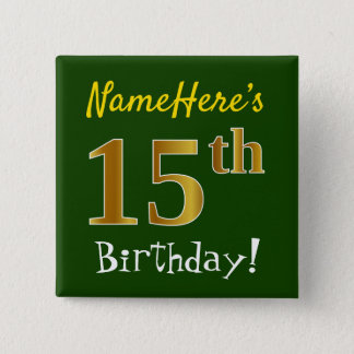 Green, Faux Gold 15th Birthday, With Custom Name 2 Inch Square Button