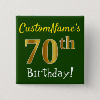 Green, Faux Gold 70th Birthday, With Custom Name 2 Inch Square Button