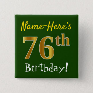 Green, Faux Gold 76th Birthday, With Custom Name 2 Inch Square Button
