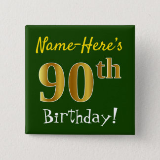 Green, Faux Gold 90th Birthday, With Custom Name 2 Inch Square Button