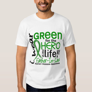 Green For Hero 2 Father-In-Law Kidney Disease T Shirts