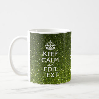 Green Glamour Keep Calm Your Text Coffee Mug