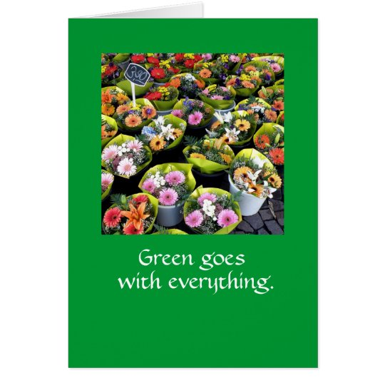 Green goes with everything.  NOTE CARD MEDGR