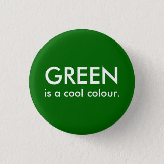 Green is a cool colour. 1 inch round button