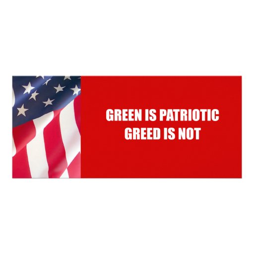 Green is Patriotic. Greed is not Personalized Rack Card