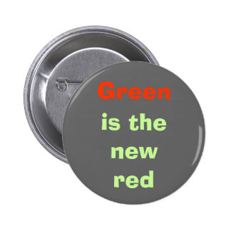 Green, is the new red 2 inch round button