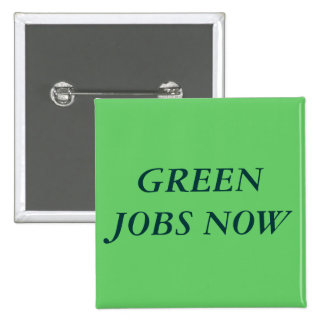 GREEN JOBS NOW 2 INCH SQUARE BUTTON