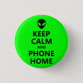 Green Keep Calm and Phone Home 1 Inch Round Button