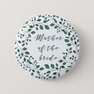 Green leaves wreath   Mother of the Bride 2 Inch Round Button