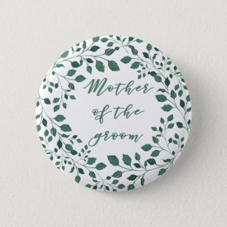 Green leaves wreath   Mother of the Groom 2 Inch Round Button