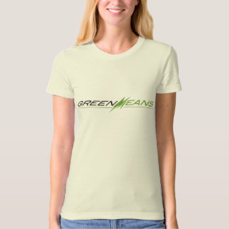 Green Means T-shirt