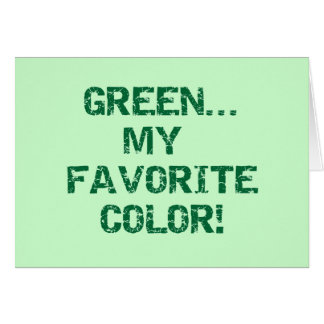 Green My Favorite Color T-shirts and Gifts Card