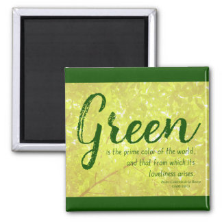 Green... - Nature/Environment Quote Magnet