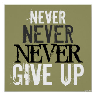 Green White Black Never Never Never Give Up Poster