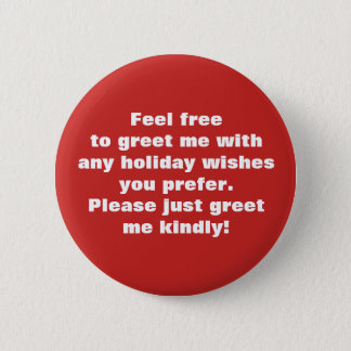 Greet me kindly w/ holiday wishes you prefer Red2 2 Inch Round Button