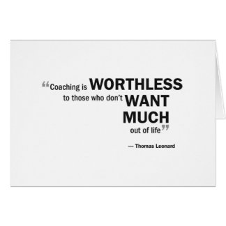 Greeting card - 'Coaching is worthless...'