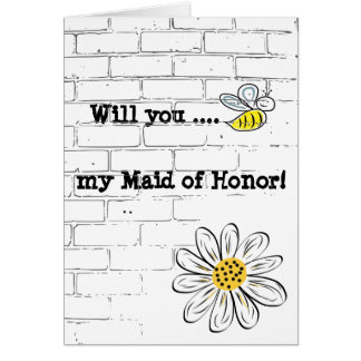 Greeting Card, Standard Bee my Maid of Honor Card