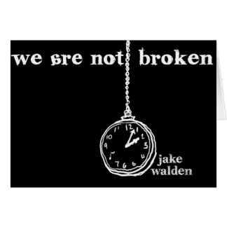 "greeting card ""we are not broken"""