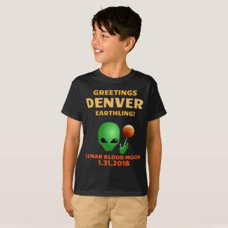 Greetings Denver Earthling! Lunar Eclipse 1.31.18 T-Shirt