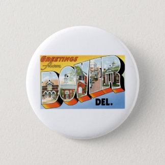 Greetings from Dover, Delaware 2 Inch Round Button