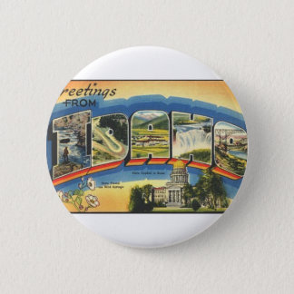 Greetings from Idaho 2 Inch Round Button