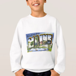 Greetings From Maine Sweatshirt