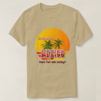 Greetings from Mexico T-Shirt