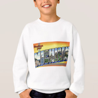 Greetings From Michigan Sweatshirt