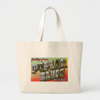 Greetings from Poplar Bluff Missouri Large Tote Bag