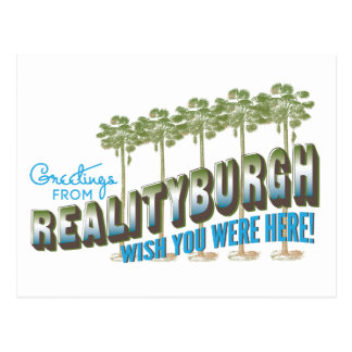 Greetings from Realityburgh - wish you were here Post Cards